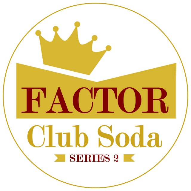 Factor - Club Soda Series 2