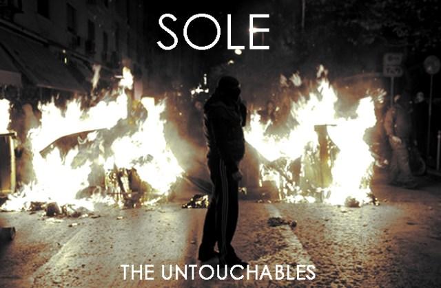 """Sole - """"The Untouchables"""""""