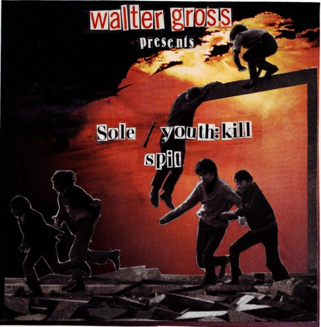Walter Gross 7-inch feat. Sole / Youth:Kill (K-the-I???)