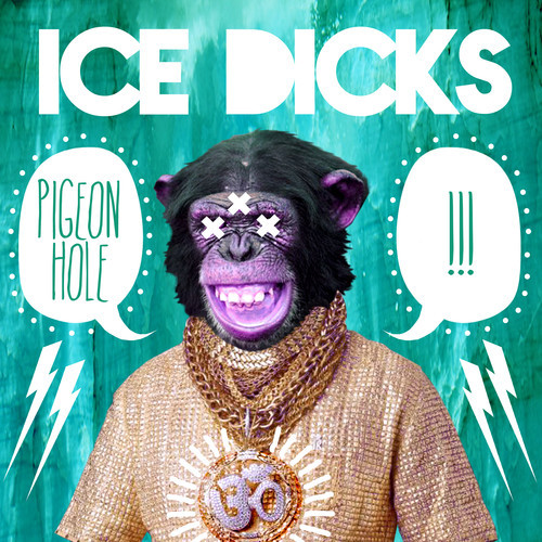 "Pigeon Hole - ""Ice Dicks"""