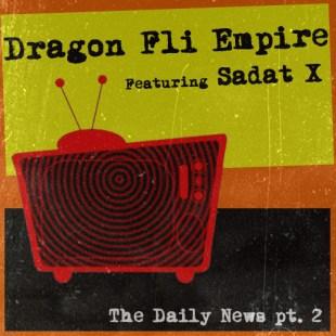 dragon-fli-empire-the-daily-news-pt-2-feat-sadat-x