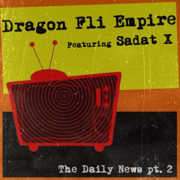 "Dragon Fli Empire - ""The Daily News Pt. 2"" feat. Sadat X"
