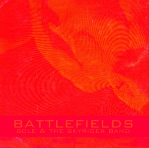 Sole & The Skyrider Band - Battlefields EP