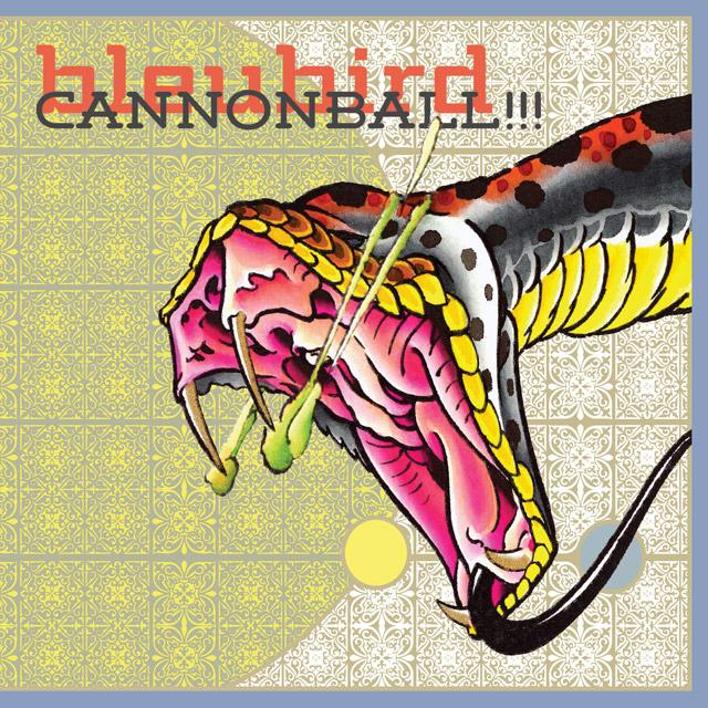 bleubird - cannonball
