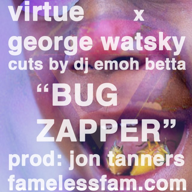 "Virtue x George Watsky - ""Bug Zapper"""