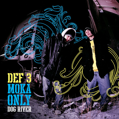 Def 3 and Moka Only - Dog River