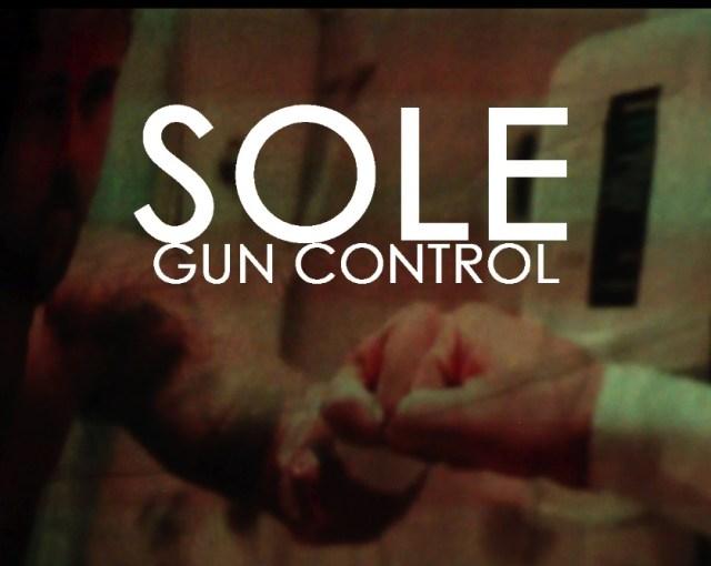 "Sole - ""Gun Control"""