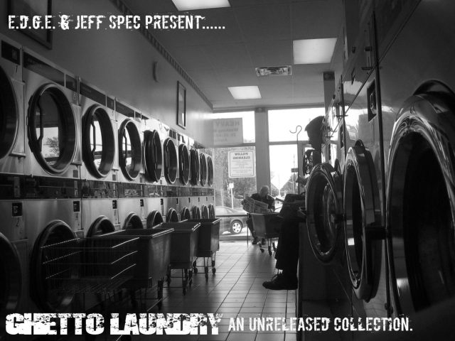 e.d.g.e. &  Jeff Spec Present... Ghetto Laundry