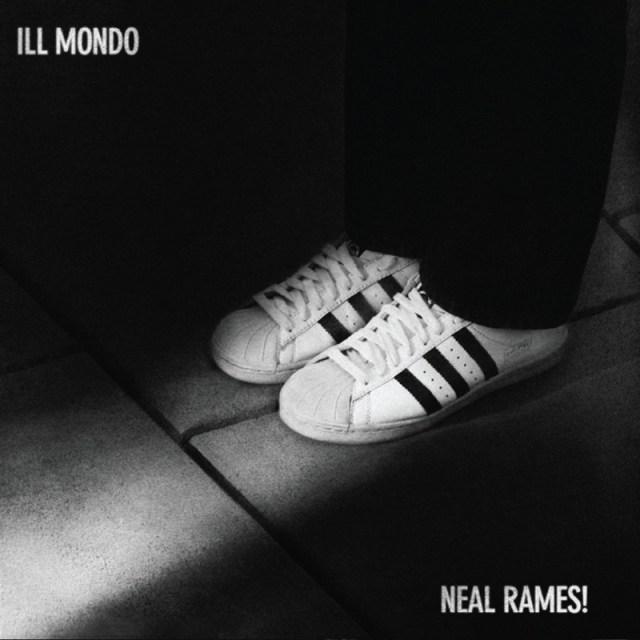 Neal Rames & Ill Mondo