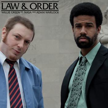 Willie Green & Nasa aka Adam Warlock - Law & Order