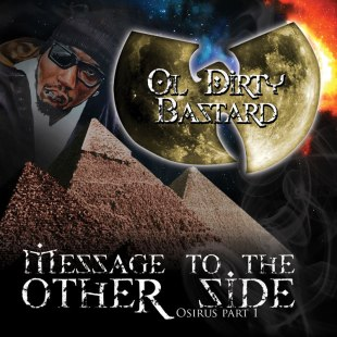 ol-dirty-bastard-message-to-the-other-side-osirus-part-1