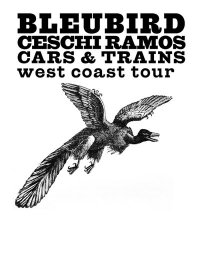 Bleubird, Ceschi, Cars & Trains -  West Coast Tour