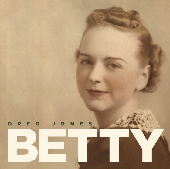 Oreo Jones - Betty