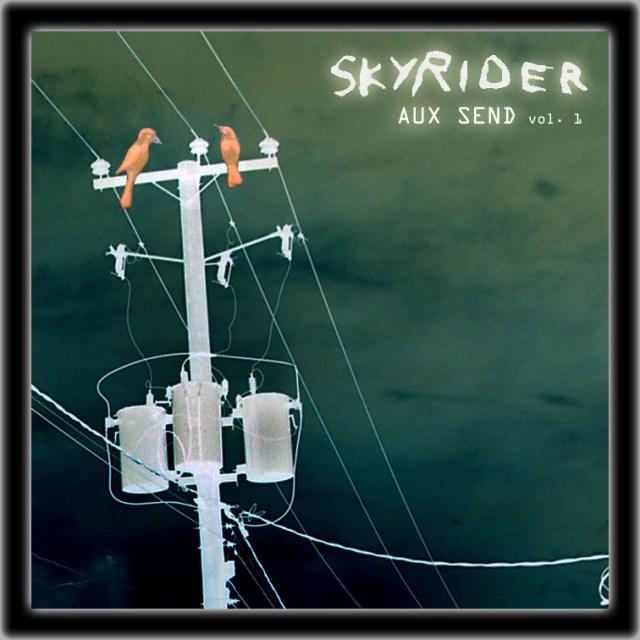 Skyrider - AUX SEND Vol 1
