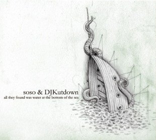 soso & DJ Kutdown - All They Found was Water at the Bottom of the Sea