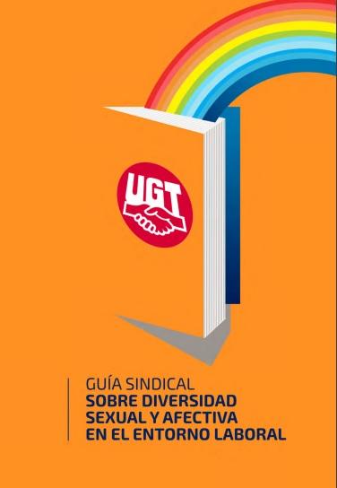 Guía Sindical LGTBi sobre diversidad sexual y afectiva en el entorno laboral