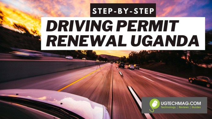 Renew your driving permit online Uganda - driving permit renewal (Step-by-Step)