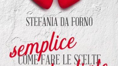 Photo of Delrai Edizioni presenta l'esordio letterario della scrittrice Stefania Da Forno con il romance Semplice come fare le scelte sbagliate