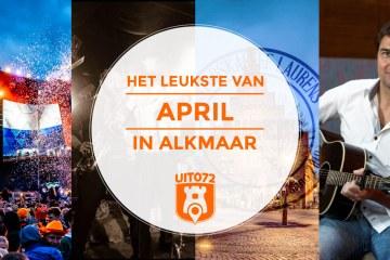 Het leukste van april in Alkmaar