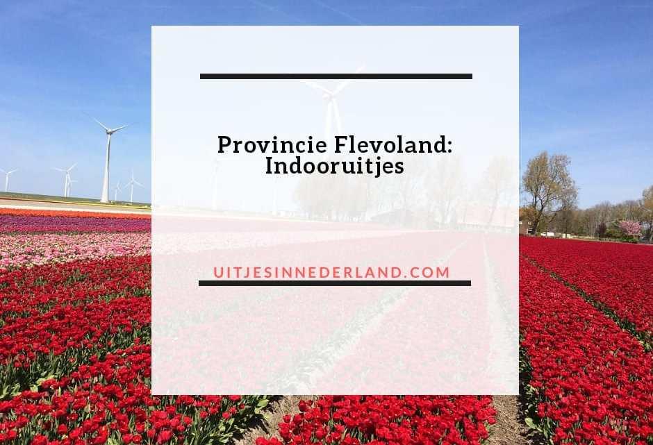 Provincie Flevoland: Indooruitjes