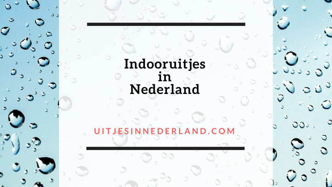 Indooruitjes in Nederland