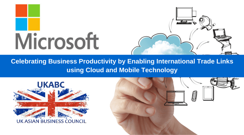 Microsoft & UKABC Invite : Enabling International Trade Links using Cloud and Mobile Technology