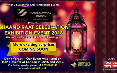 Invitation and announcement of Sponsorship Opportunities Chaand Raat Celebrations & Exhibition 2018 on Wednesday 13th June 2018, 2pm till midnight