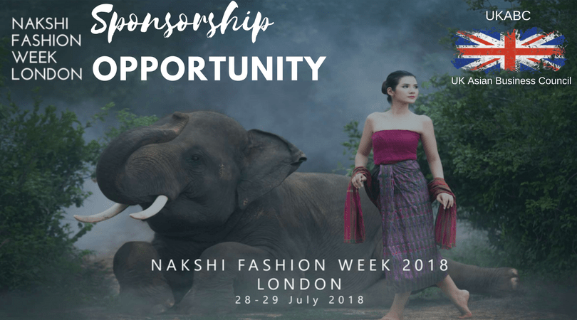 Invitation and announcement of Sponsorship Opportunities Nakshi Fashion Show in Association with UK Asian Business Council, 28th to 29th July 2018, London UK