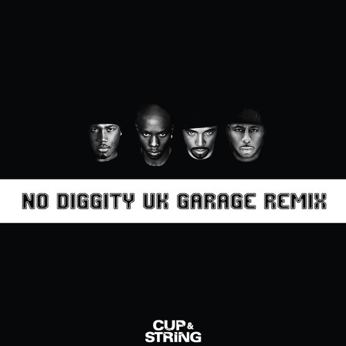 [Free Download] Blackstreet -  No Diggity (Cup & String Remix)