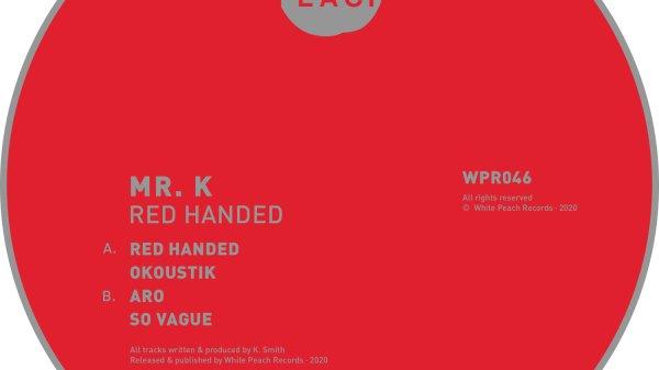 Mr. K - Red Handed