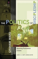 The Politics of Discipleship, Baker Academic, $24.99