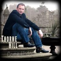 Thorne Hill - Come Undone