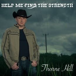 Thorne Hill - Help Me Find The Strength