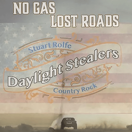 Stuart Rolfe and the Daylight Stealers - No Gas Lost Roads EP