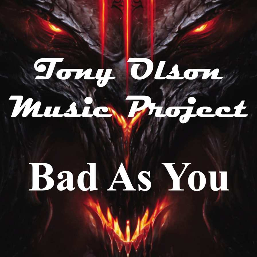 The Tony Olson Music Project - Bad As You