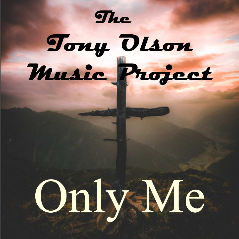 The Tony Olson Music Project - Only Me
