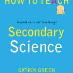How to teach Secondary Science