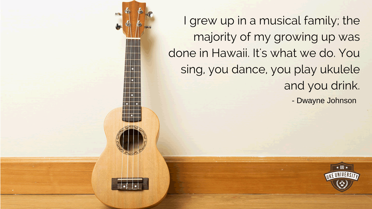 14 ukulele quotes to inspire and encourage uke university a dwayne johnson the rock quote on growing up in hawaii hexwebz Images