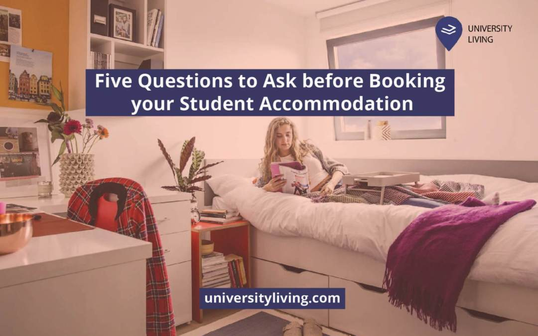 5 Questions to Ask before Booking Your Student Accommodation