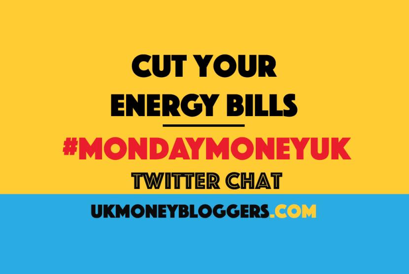 Cut energy bills MondayMoneyUK twitter chat