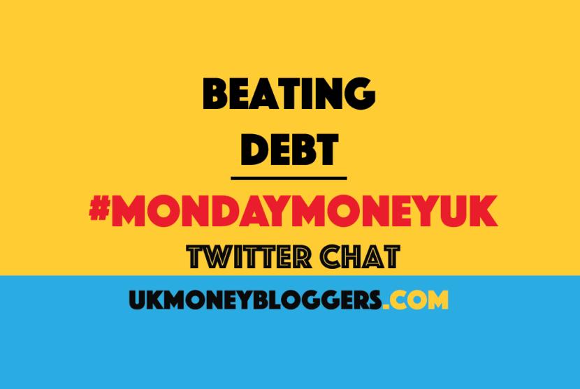 Beat debt #MondayMoneyUK twitter chat