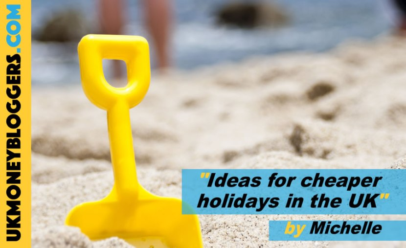 loose change - ideas for cheaper UK family holdays by Michelle
