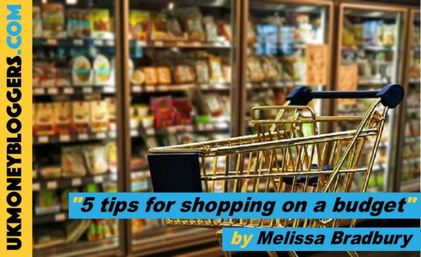 5 top tips for shopping on a budget by Melissa Bradbury