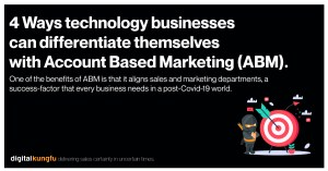 4 Ways technology businesses can differentiate themselves with Account Based Marketing.