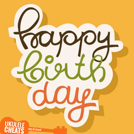 Happy Birthday To You Ukulele Chords Ukulele Cheats