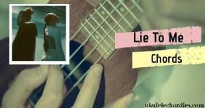 Read more about the article Tate Mcrae & Ali Gatie – Lie To Me (Easy) Ukulele Chords