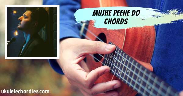 Read more about the article Mujhe Peene Do (Easy) Ukulele Chords by Darshan Raval