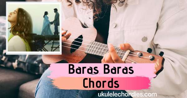 Read more about the article Durgamati – Baras Baras Ukulele Chords by B Praak