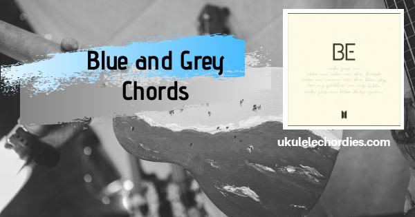 Blue & Grey Ukulele Chords by BTS