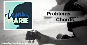 Problems Ukulele Chords by Anne Marie